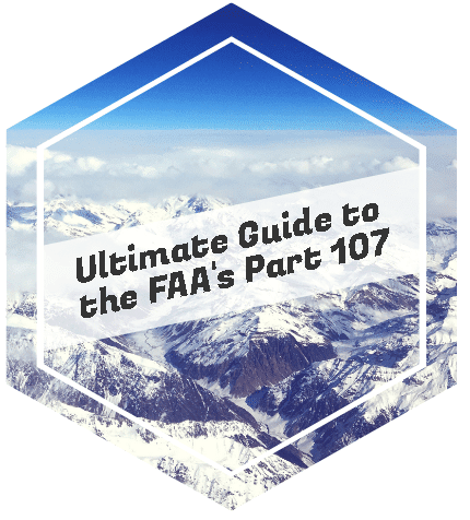 ultimate guide to faa's part 107 (14 cfr part 107) -