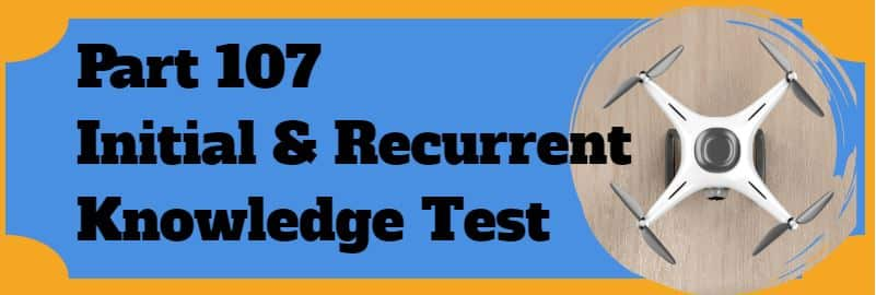 part-107-intial-and-recurrent-knowledge-test